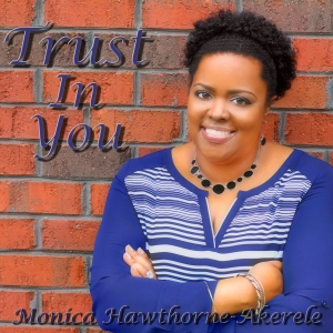 "My new single titled ""Trust In You"" will be released on iTunes, Amazon, Google Play & all other digital music outlets on May 26, 2015. Click here to get a sneak preview of it on SoundCloud https://m.soundcloud.com/monica-hawthorne-akerele/my-new-single-trust-in-you. Stay connected with me on here and on my website at www.monicaakerele.com also join me on my next 30 day challenge beginning on June 1st, 2015!!! Let's get it!!!"