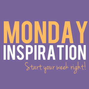 Monday-Inspiration